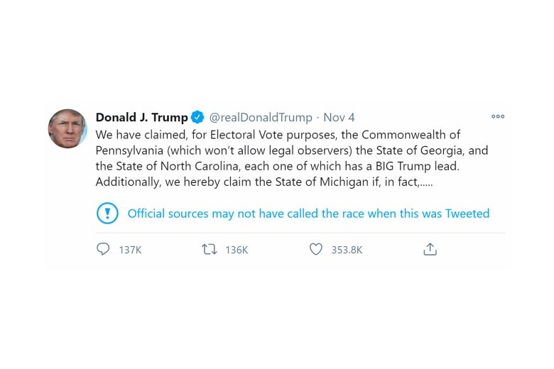"""Trump tweet claiming victory in Pennsylvania, Georgia, and North Carolina, with a Twitter label underneath that says """"Official sources may not have called the race when this was Tweeted"""""""